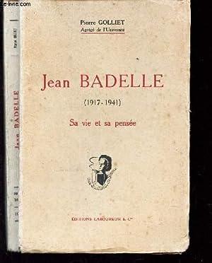 JEAN BADELLE (1917-1941) - SA VIE ET: GOLLIET PIERRE