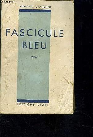 FASCICULE BLEU: MARCEL E.- GRANCHER