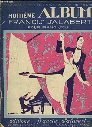 HUITIEME ALBUM FRANCIS SALABERT POUR PIANO SEUL: COLLECTIF