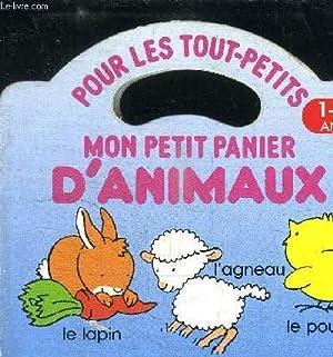 POUR LES TOUT-PETITS - MON PETIT PANIER D'ANIMAUX - 1 A 3 ANS: COLLECTIF