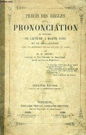 PRECIS DES REGLES DE LA PRONONCIATION ET PRINCIPES DE LECTURE A HAUTE VOIX ET DE DECLAMATION: TRUEL...