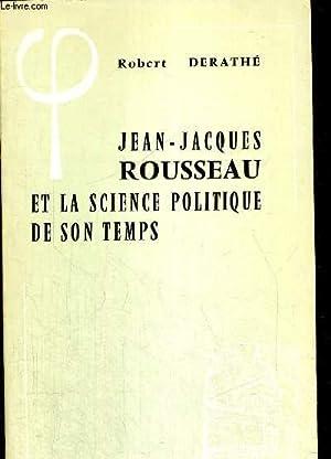 JEAN JACQUES ROUSSEAU ET LA SCIENCE POLITIQUE: DERATHE ROBERT