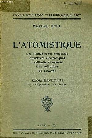 L ATOMISTIQUE - LES ATOMES ET LES: BOLL MARCEL