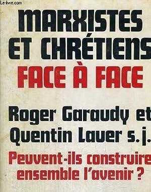 MARXISTES ET CHRETIENS FACE A FACE -: GARAUDY ROGER -