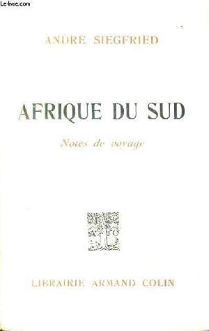 AFRIQUE DU SUD - NOTES DE VOYAGES.: SIEGRFIED ANDRE
