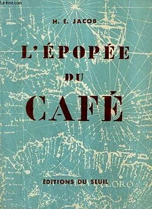 L'EPOPEE DU CAFE.: HEINRICH EDUARD JACOB