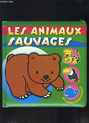 LES ANIMAUX SAUVAGES- MA PETITE BIBLIOTHEQUE: COLLECTIF
