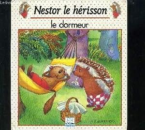 NESTOR LE HERISSON- LE DORMEUR: COLLECTIF