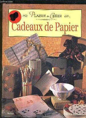 PLAISIR DE CREER - CADEAUX DE PAPIER.: SOUTER GILLIAN