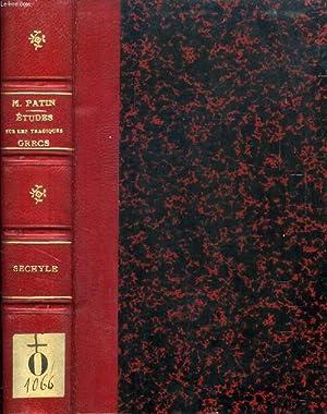 ETUDES SUR LE TRAGIQUES GRECS, ESCHYLE: PATIN M.