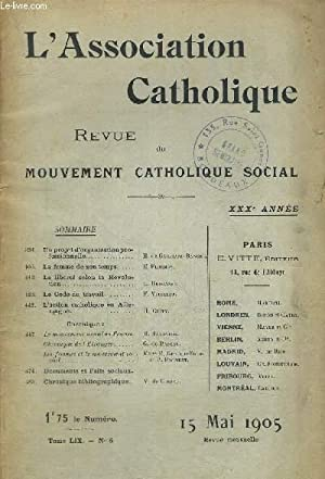 L ASSOCIATION CATHOLIQUE - REVUE DU MOUVEMENT CATHOLIQUE SOCIAL - TOME LIX - N°5 - 15 MAI 1905 ...