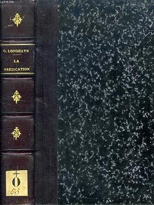 LA PREDICATION, GRANDS MAITRES ET GRANDES LOIS: LONGHAYE R. P. G., S. J.