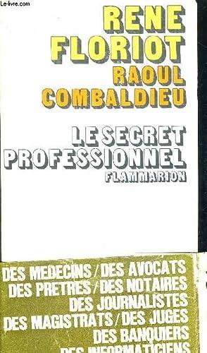 LE SECRET PROFESSIONNEL: FLORIOT RENE - COMBALDIEU RAOUL