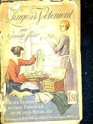 LE LINGE ET LE VETEMENT - TOUS LES SECRETS DE LEUR ENTRETIEN ET DE LEUR NETTOYAGE / COLLECTION...