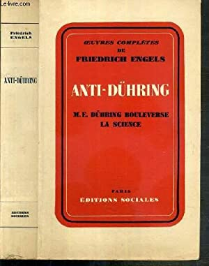 ANTI-DUHRING (M.E. DUHRING BOULEVERSE LA SCIENCE) -: ENGELS FRIEDRICH