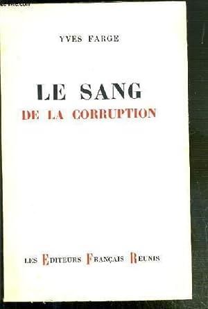 LE SANG DE LA CORRUPTION: FARGE YVES
