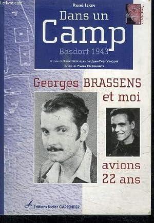 RENE ISKIN DANS UN CAMP BASDORF 1943 - GEORGES BRASSENS ET MOI AVIONS 22 ANS: VINCENT JEAN-YVES