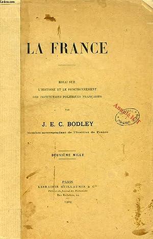 LA FRANCE, ESSAI SUR L'HISTOIRE ET LE FONCTIONNEMENT DES INSTITUTIONS POLITIQUES FRANCAISES: ...