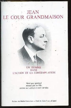 JEAN LE COUR GRANDMAISON - UN HOMME DANS L'ACTION ET LA CONTEMPLATION / ITINERAIRE ...