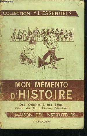 """MON MEMENTO D'HISTOIRE - COLLECTION """"L'ESSENTIEL"""" - DES ORIGINES A NOS JOURS ..."""
