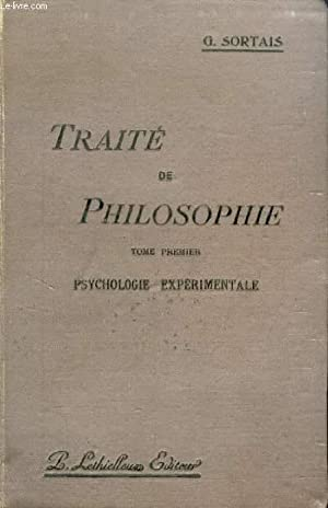 TRAITE DE PHILOSOPHIE, TOME I, PSYCHOLOGIE EXPERIMENTALE: SORTAIS Gaston