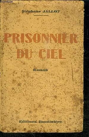 PRISONNIER DU CIEL - ROMAN: JALLOT STEPHANE
