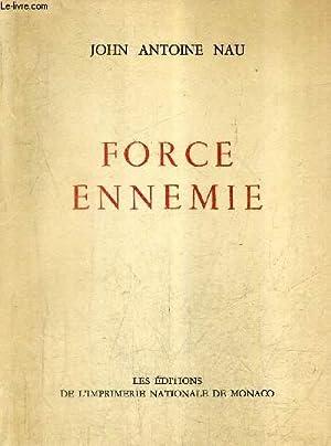 FORCE ENNEMIE / COLLECTION DES PRIX GONCOURT.: JOHN ANTOINE NAU
