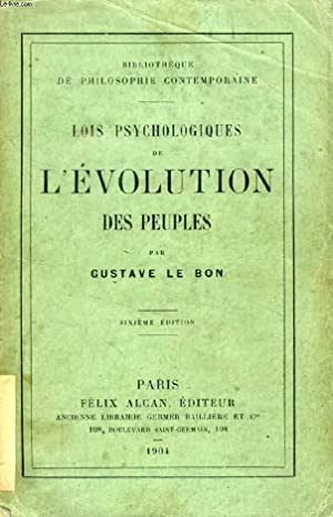 LOIS PSYCHOLOGIQUES DE L'EVOLUTION DES PEUPLES: LE BON GUSTAVE