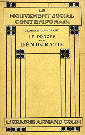 LE PROCES DE LA DEMOCRATIE (Le mouvement social contemporain): GUY-GRAND GEORGES