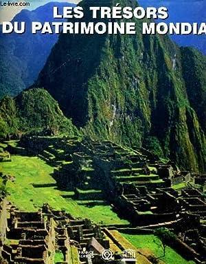 LES TRESORS DU PATRIMOINE MONDIAL - SITES NATURELS ET CULTURELS INSCRITS A LA LISTE DE L UNESCO - ...