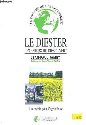 LE IESTER - LES ENJEUX DU DIESEL VERT -PREFACE DE JEAN CLAUDE SABIN - UN AVENIR POUR L AGRICULTURE:...
