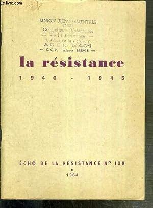 LA RESISTANCE 1940-1945 - ECHO DE LA RESISTANCE N°100 - 1964: COLLECTIF