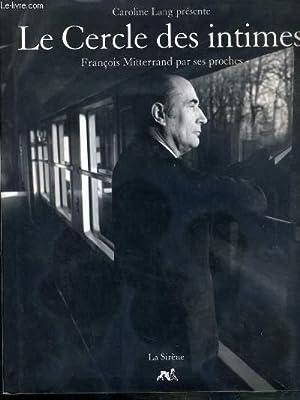 LE CERCLE DES INTIMES - FRANCOISE MITTERAND: LANG CAROLINE -