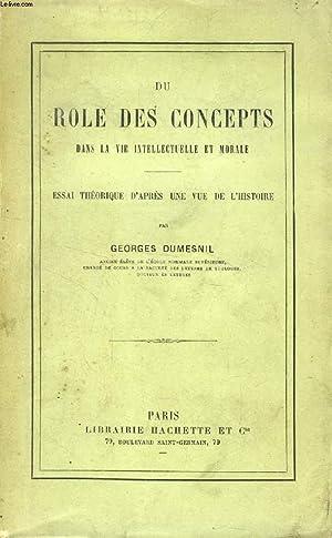 Du rôle des concepts dans la vie intellectuelle et morale : essai théorique - Georges Dumesnil