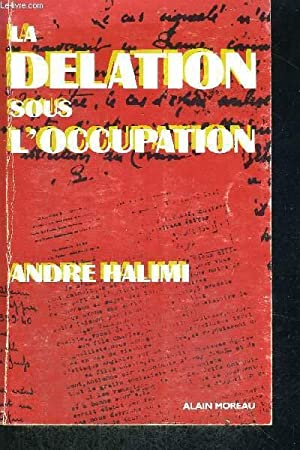 LA DELATION SOUS L OCCUPATION: HALIMI ANDRE