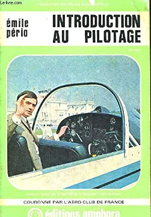 INTRODUCTION AU PILOTAGE - FEDERATION NATIONALE AEROMAUTIQUE: PERIO EMILE