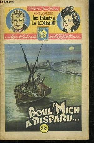BOUL'MICH A DISPARU / 15è FASCICULE - COLLECTION JEUNE FRANCE - LES ENFANTS DE LA ...