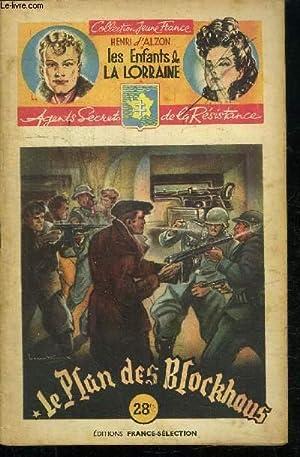 LE PLAN DES BLOCKHAUS / 39è FASCICULE - COLLECTION JEUNE FRANCE - LES ENFANTS DE LA ...