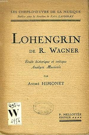 LOHENGRIN DE R. WAGNER, Etude historique et: HIMONET ANDRE
