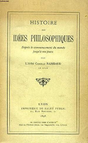 HISTOIRE DES IDEES PHILOSOPHIQUES DEPUIS LE COMMENCEMENT DU MONDE JUSQU'A NOS JOURS: RAMBAUD ...