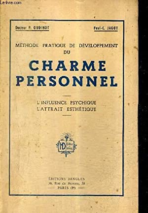 METHODE PRATIQUE DE DEVELOPPEMENT DU CHARME PERSONNEL - L'INFLUENCE PSYCHIQUE L'ATTRAIT ...
