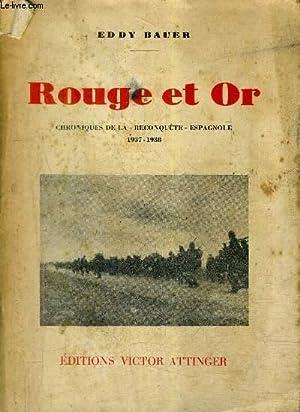 ROUGE ET OR CHRONIQUES DE LA RECONQUETE ESPAGNOLE 1937-1938.: BAUER EDDY