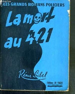 LA MORT AU 421 / COLLECTION LES GRANDS ROMANS POLICIERS: SIBEL REMI