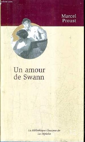 UN AMOUR DE SWANN - COLLECTION LA BIBLIOTHEQUE CLASSIQUE DE LA DEPECHE N°12.: PROUST MARCEL