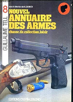GUILLAUME TELL N°8 - NOUVEL ANNUAIRE DES ARMES - CHASSE TIR COLLECTION LOISIR.: R.CARANTA