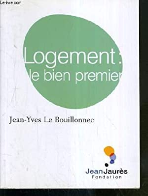 LOGEMENT: LE BIEN PREMIER: BOUILLONNEC JEAN-YVES LE