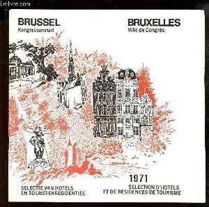 BROCHURE : BRUXELLES, VILLE DE CONGRES - SELECTION D'HOTELS ET DE RESIDENCE DE TOURISME - 1971...