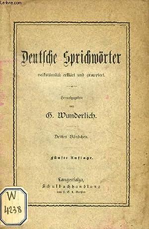 DEUTSCHE SPRICHWÖRTER, DRITTES BÄNDCHEN, VOLKSTÜMLICH ERKLÄRT UND GRUPPIERT, ...