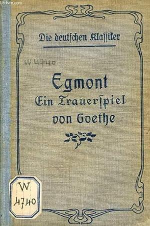 EGMONT, EIN TRAUERSPIEL IN 5 AUFZÜGEN: GOETHE WOLFGANG VON, Von H. LOISEAU
