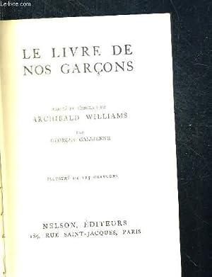LE LIVRE DE NOS GARCONS - ADAPTE DE L ANGLAIS PAR GEORGES GALLIENNE - ILLUSTRE DFE 125 GRAVURES: ...